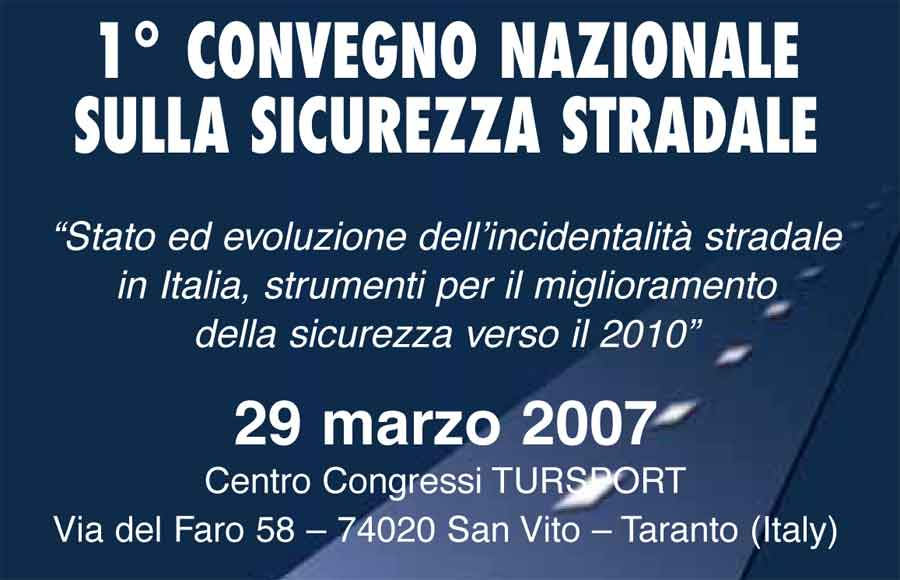 Primo Convegno Nazionale sulla Sicurezza Stradale - Taranto, 29 marzo 2007
