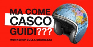 Ma Come Casco Guidi? Workshop sulla Sicurezza al Bike Expo 2014 @ Sala Rossini